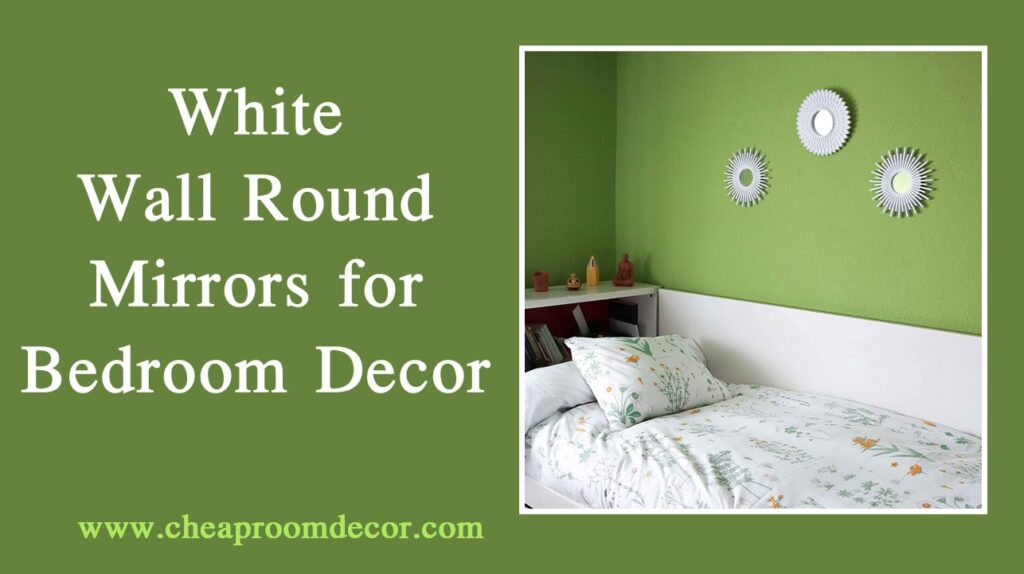 White Wall Round Mirrors for Bedroom Decor Decorative Items For Bedroom Walls